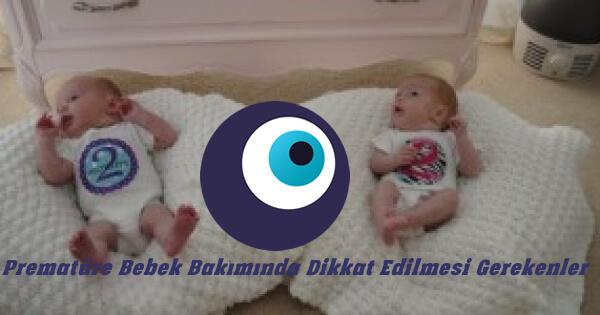 Prematüre Bebek Bakımında Dikkat Edilmesi Gerekenler