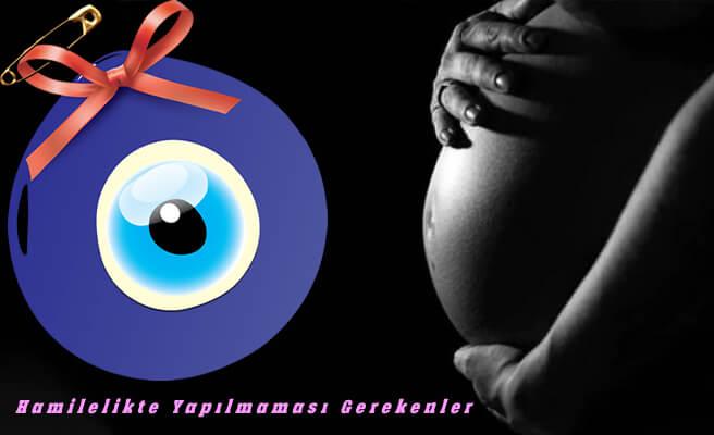 Hamileyken Yapılmaması Gerekenler
