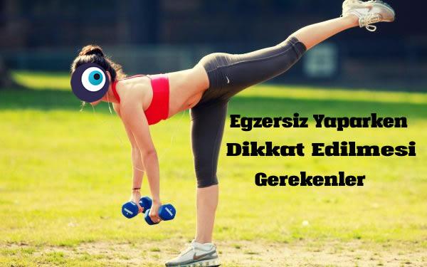 Egzersiz Yaparken Dikkat Edilmesi Gerekenler