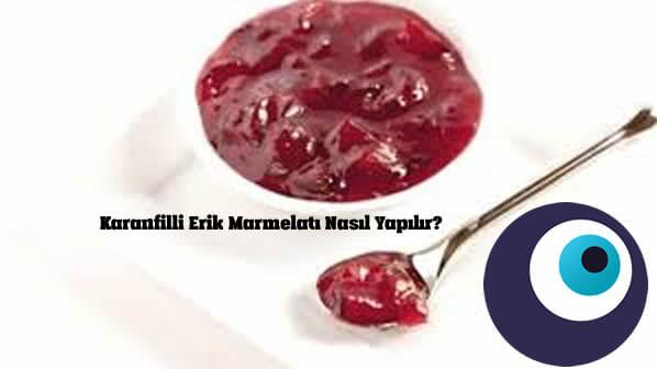 Karanfilli Erik Marmelatı Nasıl Yapılır?