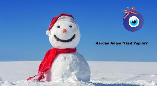Kardan Adam Nasıl Yapılır?